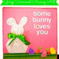Gimp Trimmed Bunny Wall Art Guest Post at 52 Mantels!