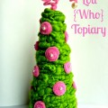 Cindy Lou {Who} Spring Topiary