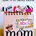 ABC's of Mom Book - make a unique and wonderful gift for Mother's Day! At littlemisscelebration.com @CindyEikenberg
