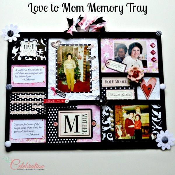 Love to mom memory tray little miss celebration for Best gift for mother on her birthday