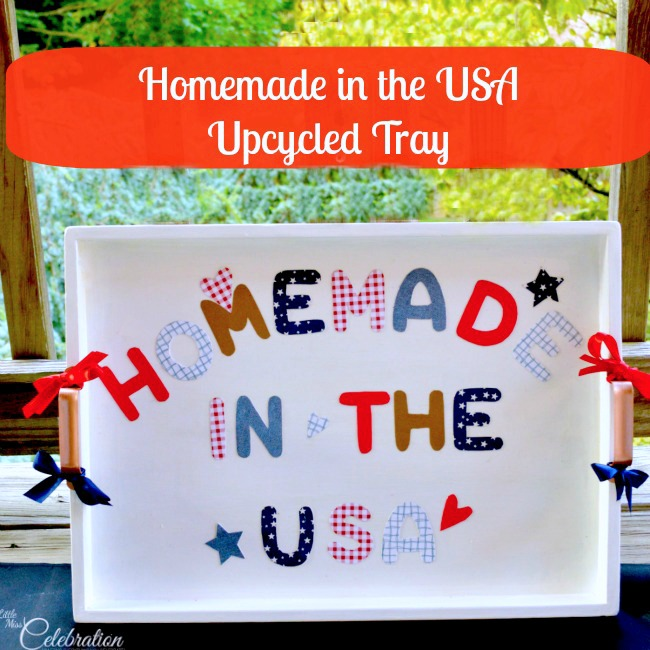 An ugly old tray gets an extreme makeover for the 4th - because everything from our kitchen is Homemade in the USA! At Little Miss Celebration @CindyEikenberg