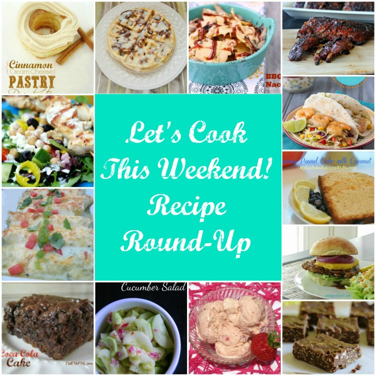 Let's Cook this Weekend! Recipe Round-up!
