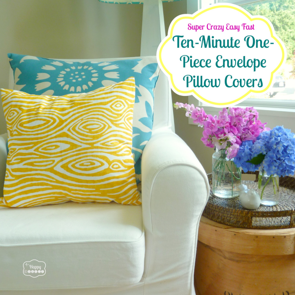 super-crazy-easy-fast-ten-minute-one-piece-envelope-pillow-covers-thumbnail-at-thehappyhousie