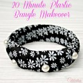 20 Minute Plastic Bangle Makeover - so easy!