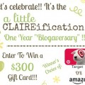 It's a Blogaversary Celebration for A Little Claireification with a chance to win a $300 gift card!