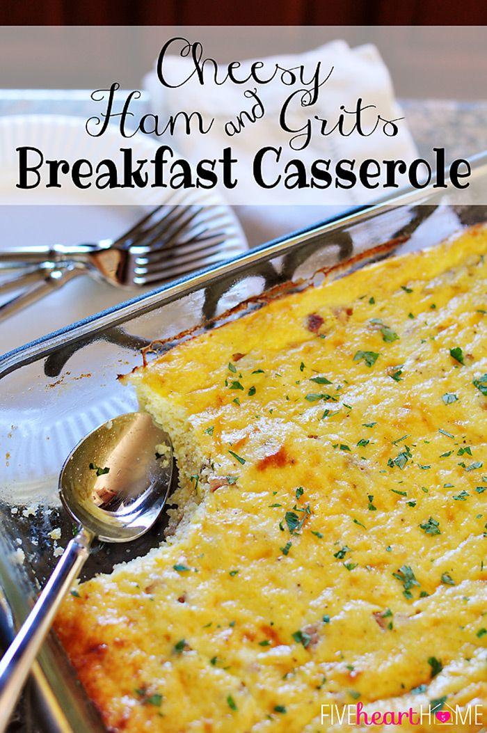 Cheesy Ham & Grits Breakfast Casserole from Five Heart Home