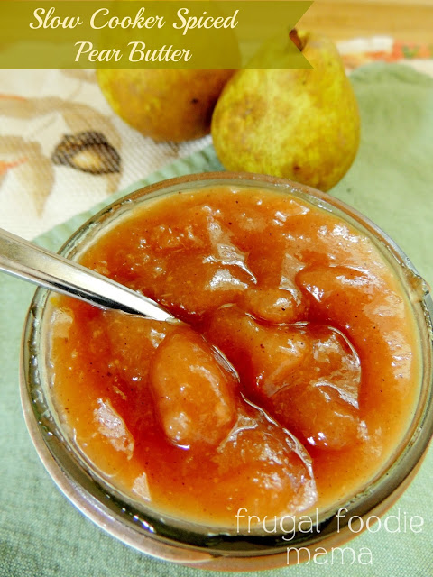 Slow Cooker Spiced Pear Butter from Frugal Foodie Mama
