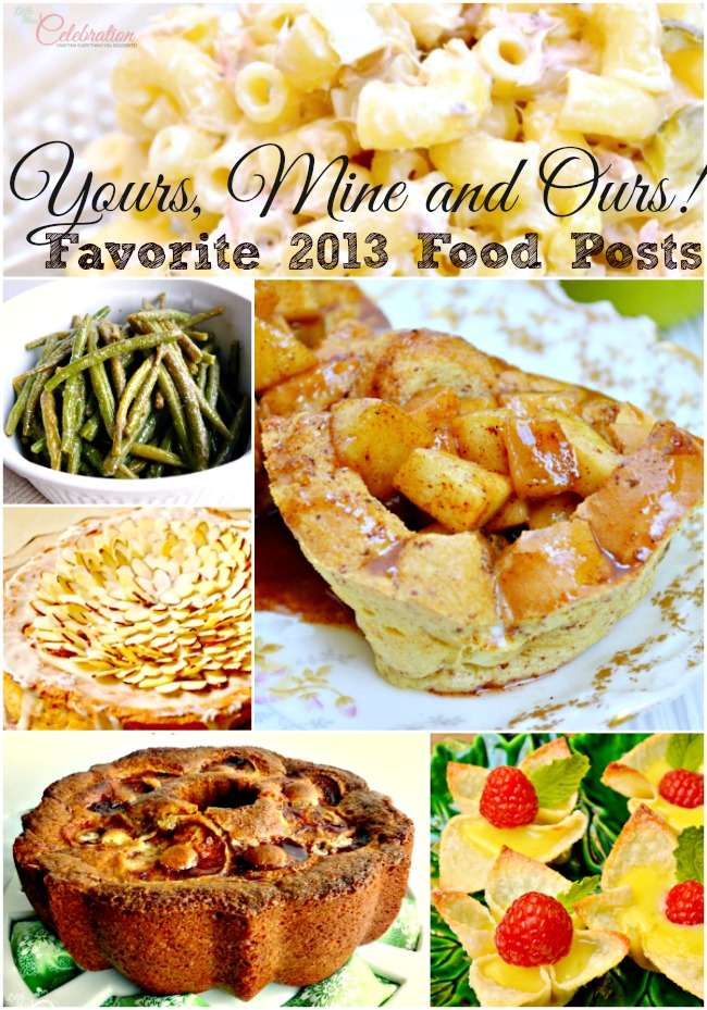 Yours, Mine and Ours! Favorite 2013 Food Posts from Little Miss Celebration