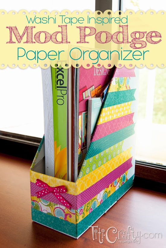 Washi Tape Inspire Mod Podge Paper Organizer from TitiCrafy