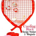 A heart-shaped Cooling Rack Recipe Holder & Magnets - so cute & useful! At littlemisscelebration.com