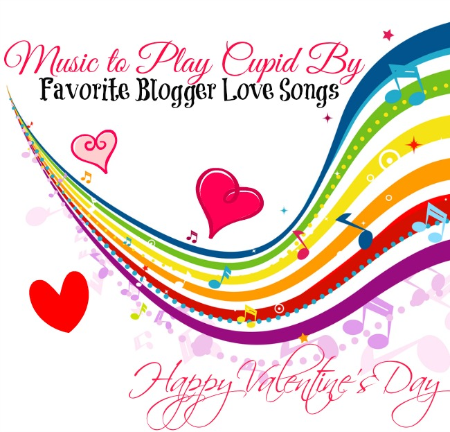 Music to Play Cupid By! Favorite Blogger Love Songs for Valentine's Day at littlemisscelebration.com