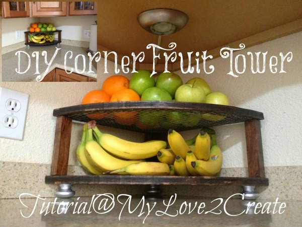 DIY Corner Fruit Tower from My Love 2 Create