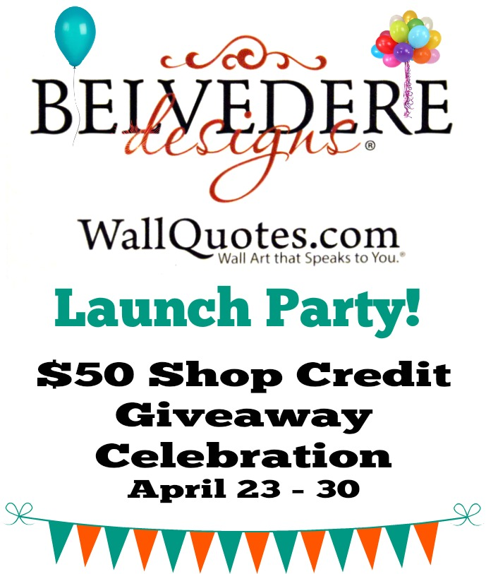 Belvedere Designs is hosting a launch party and you get a chance for party favor! $50 shop credit giveaway at wallquotes.com for a great vinyl quote, art or more! At littlemisscelebration.com