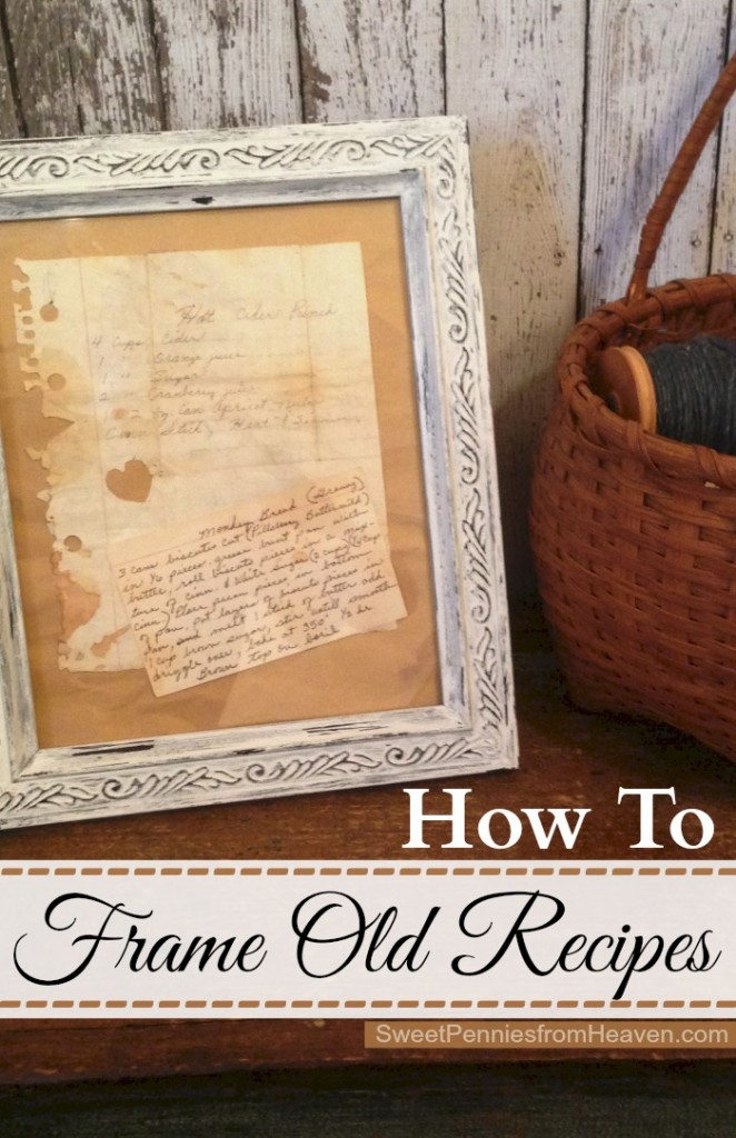 How To Frame Old Recipes from Sweet Pennies from Heaven