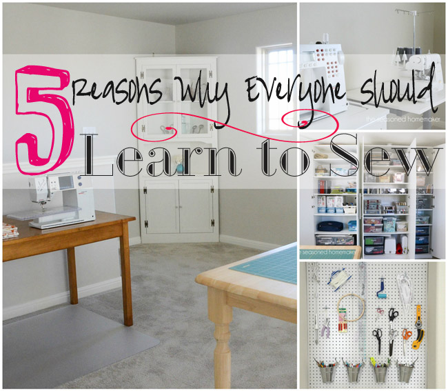 5 Reasons Why Everyone Should Learn to Sew from The Seasoned Homemaker