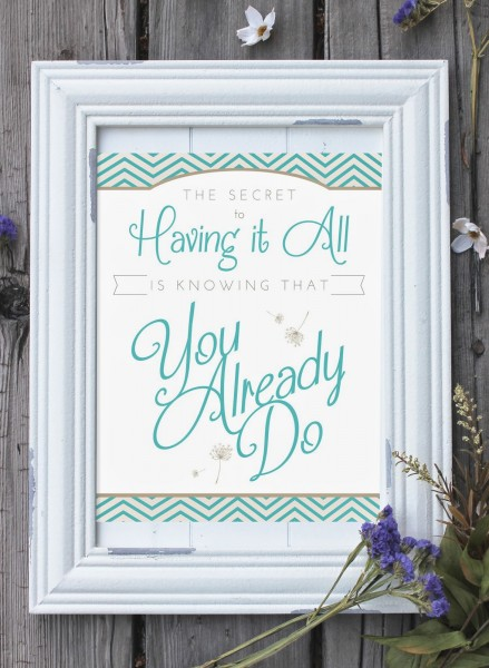 The Secret to Have It All Printable Quote from Designs by Miss Mandee