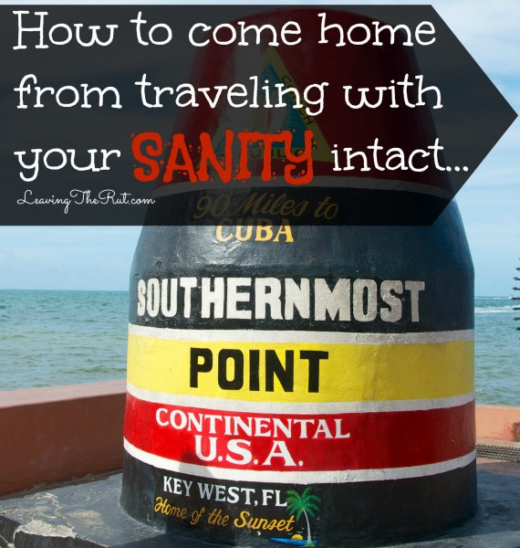 How To Come Home From Traveling With Your Sanity Intact from Leaving the Rut