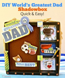 Make a quick & easy DIY Word's Greatest Dad Shadowbox for Father's Day to let Dad know he's the best! At littlemisscelebration.com