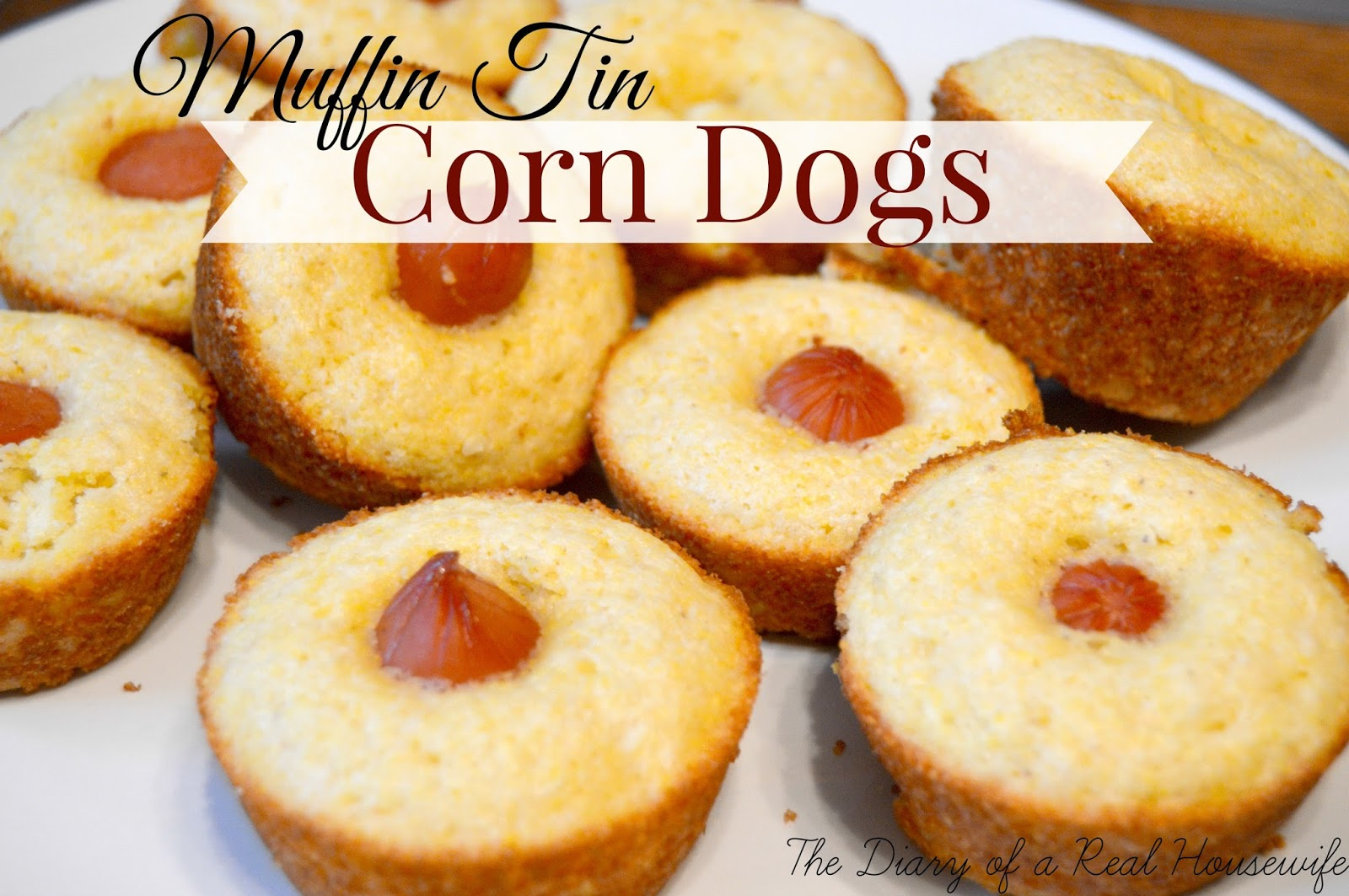 Muffin Tin Corn Dogs from The Diary of a Real Housewife