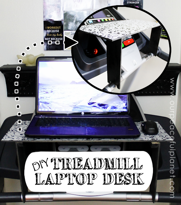 DIY Treadmill Laptop Desk from Our Peaceful Planet