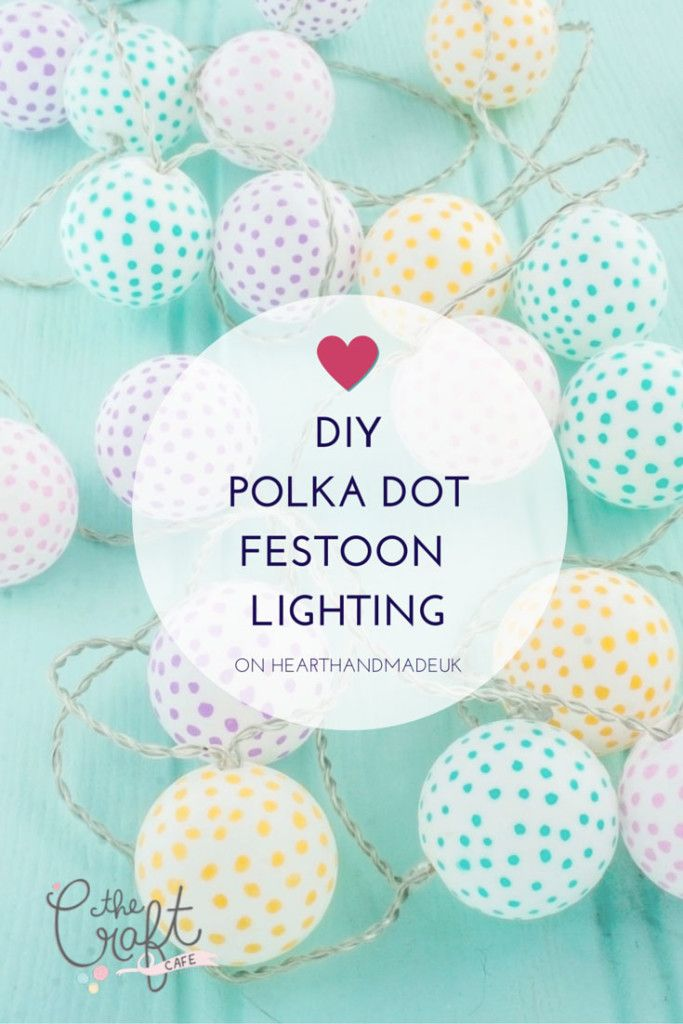 DIY Polka Dot Party Lights from Heart Handmade UK