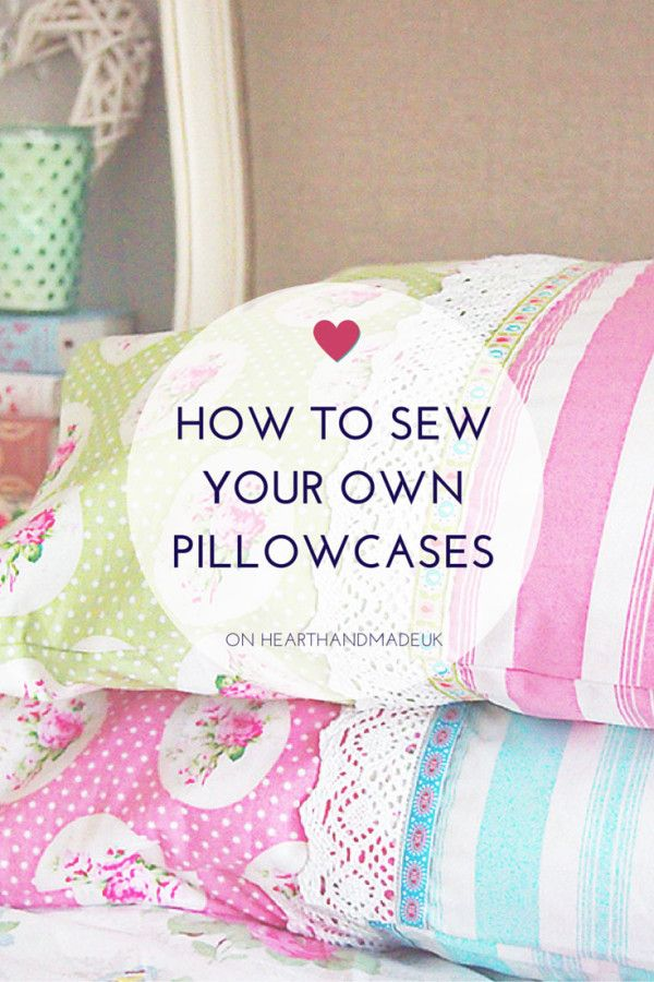 How To Sew A Pillowcase from  Heart Handmade UK