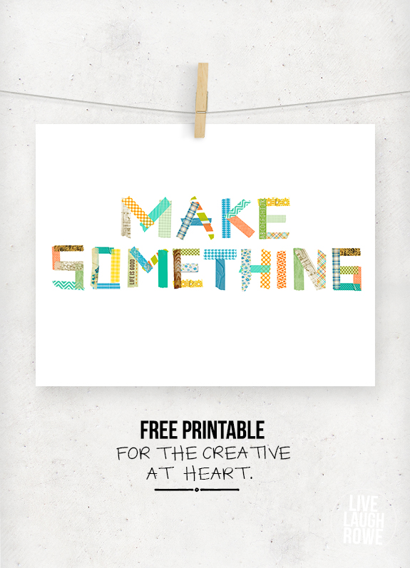 Make Something Free Printable from Live Laugh Rowe