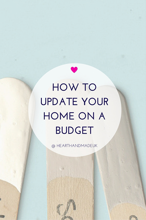 How To Update Your Home On A Budget from Heart Handmade UK