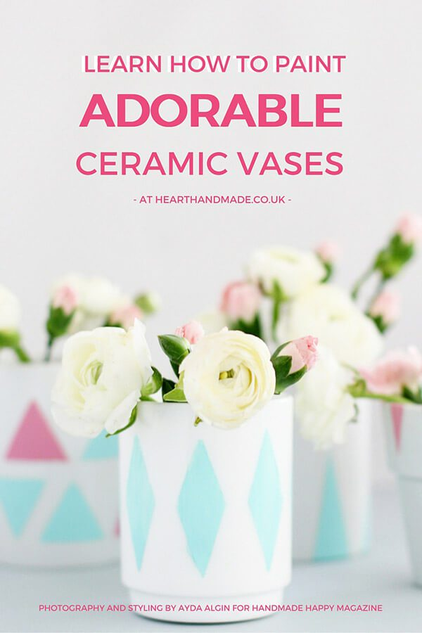 How To Paint Adorable Ceramic Vases Like a Pro from Heart Handmade UK