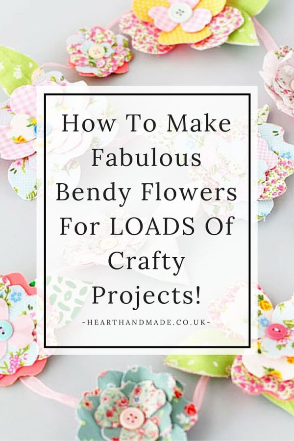 How To Make Fabulous Bendy Flowers for LOADS of Crafty Projects from Heart Handmade UK