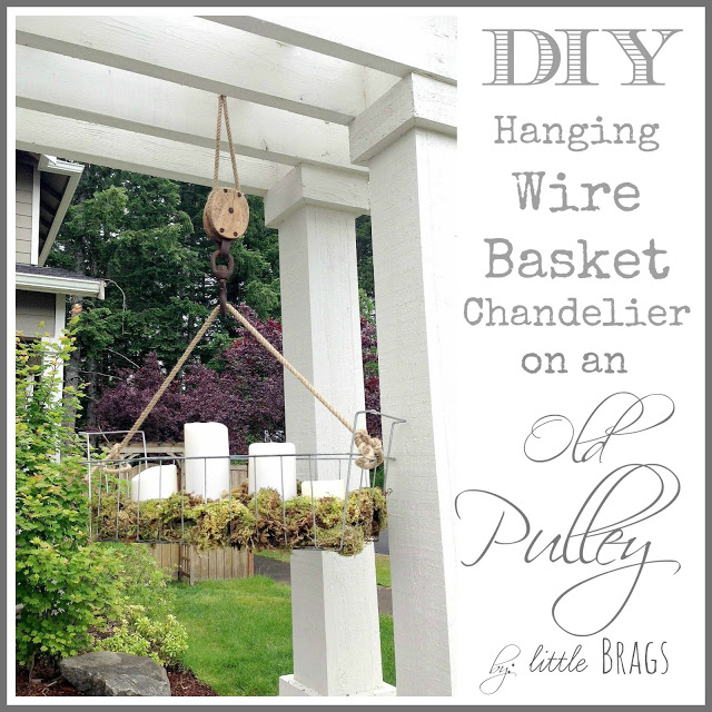 DIY Hanging Wire Basket Chandelier on an Old Pulley from Little Brags