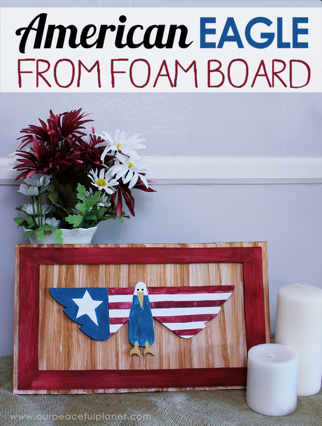 Simple American Eagle Art from Foam Board from Our Peaceful Planet