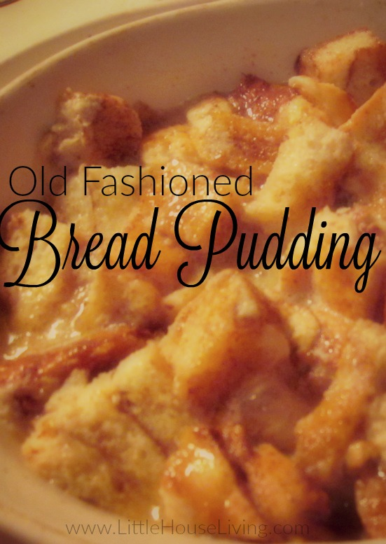 Old Fashioned Bread Pudding Recipe from Little House Living
