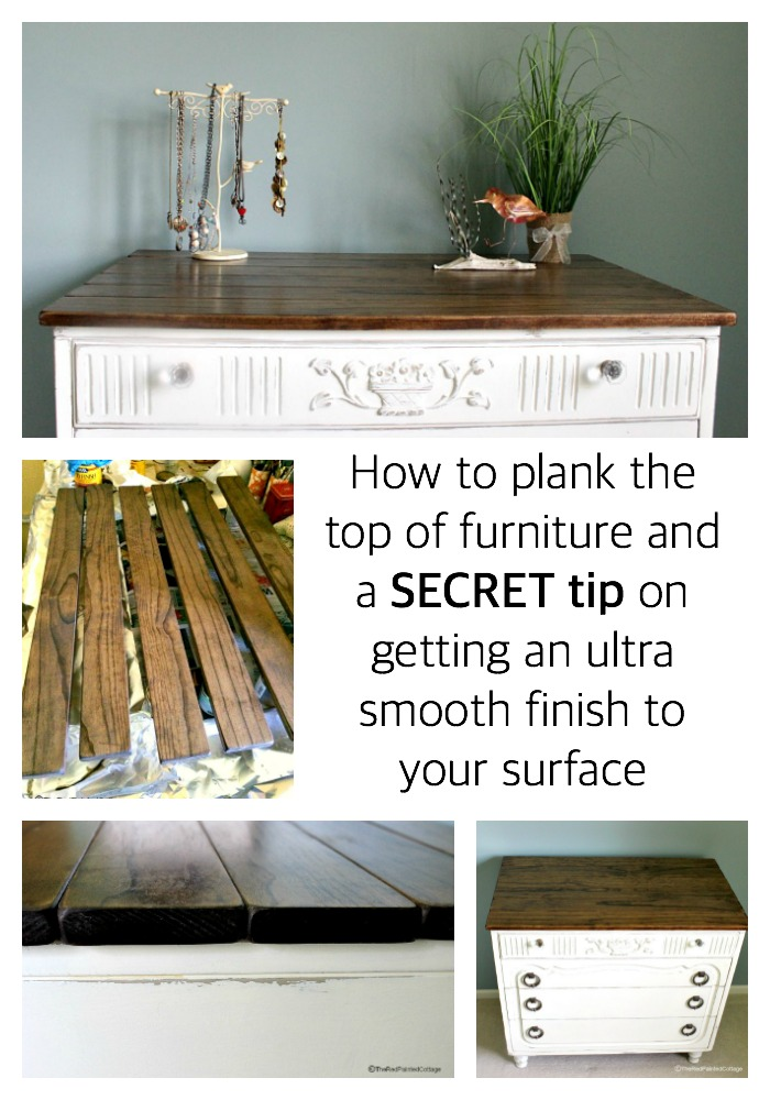How to Plank Top of Furniture & Get An Ultra Smooth Finish from The Red Painted Cottage