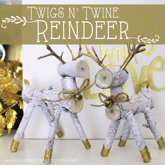 How To Make Wooden Reindeer from Twigs and Branches from Our Peaceful Planet