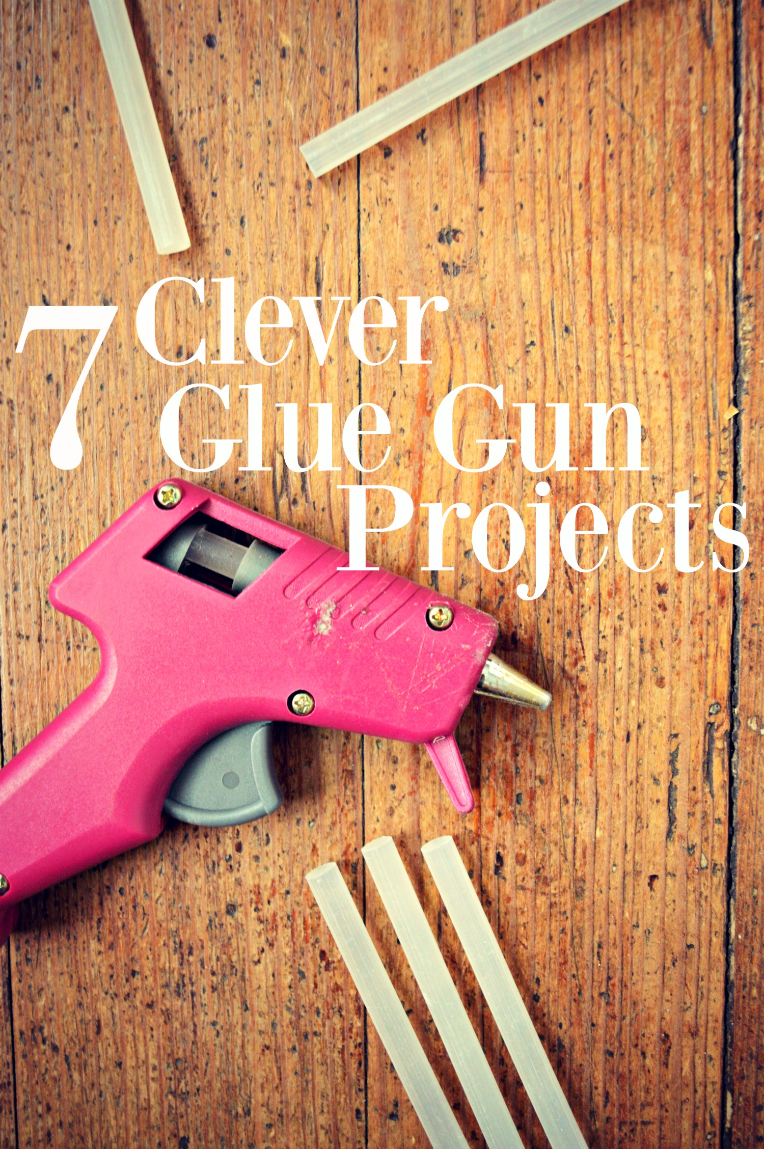 7 Clever Glue Gun Projects from Little House Living