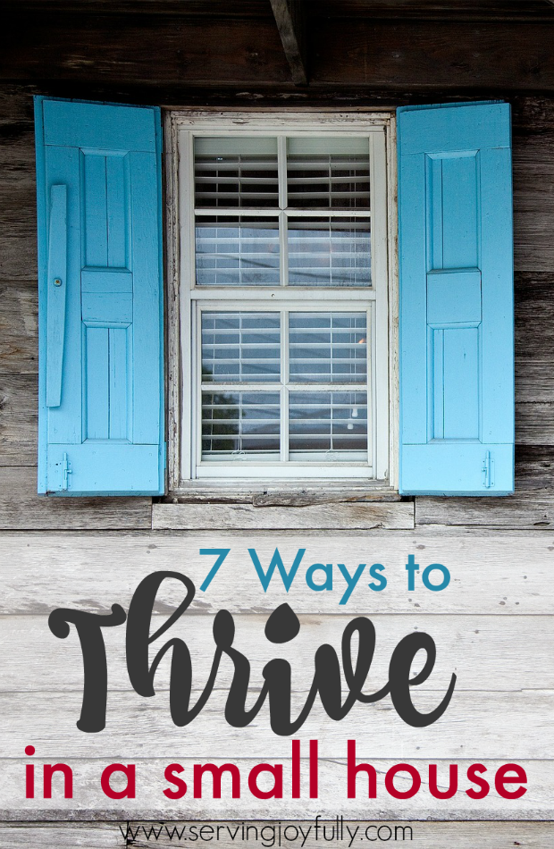 7 Ways to Thrive in a Small House from Serving Joyfully