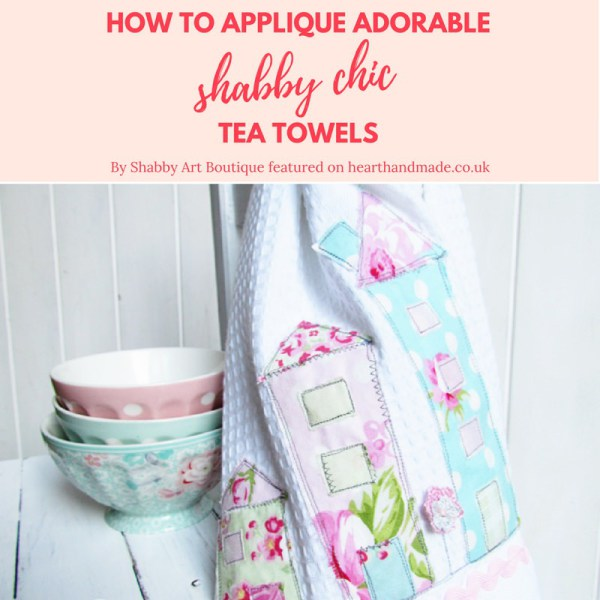 Learn to Applique-DIY Shabby Chic Tea Towels from Heart Handmade UK