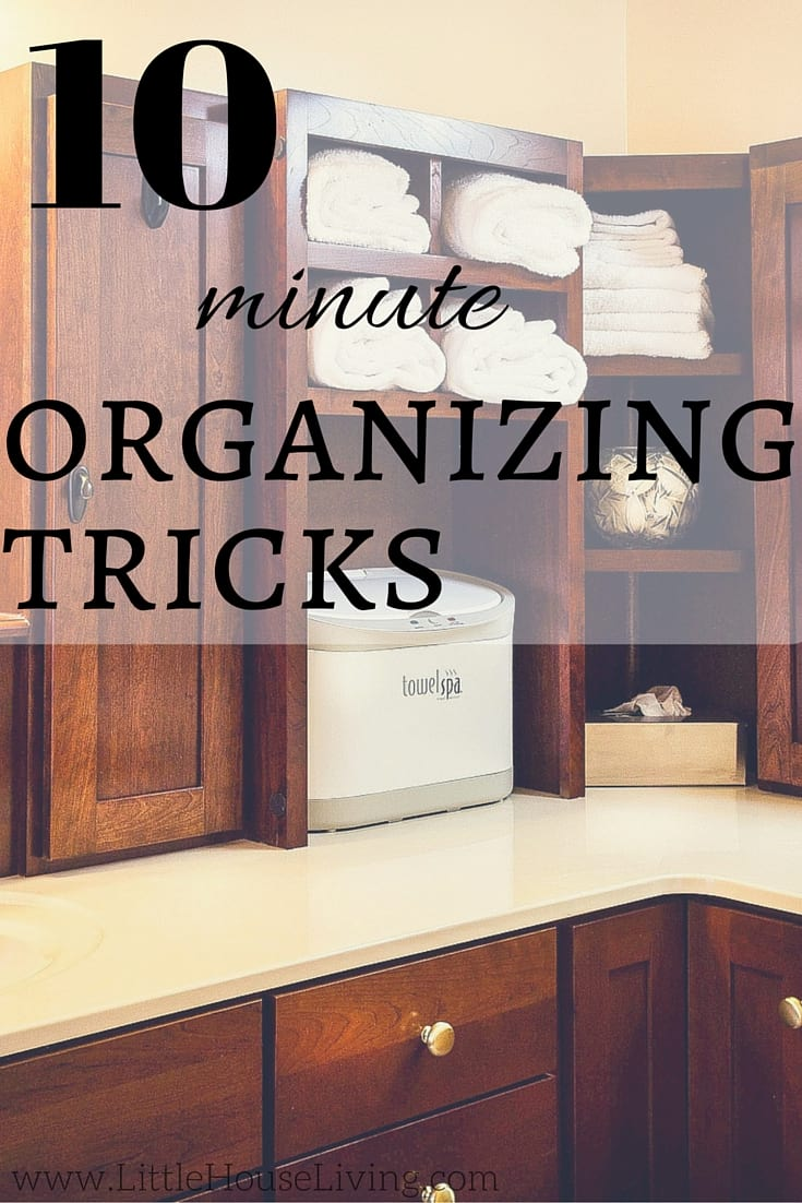 10 Minute Organizing Tips from Little House Living