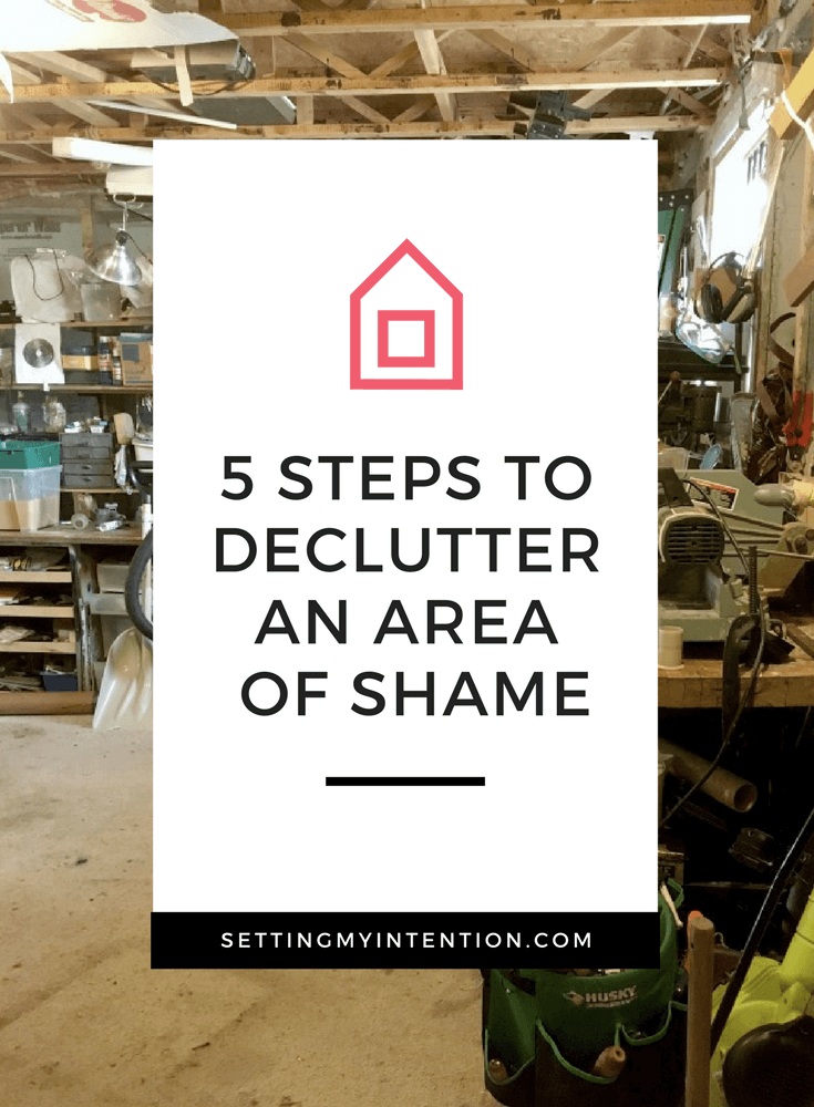 5 Steps by Declutter An Area of Shame from Setting My Intention